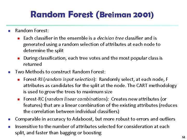 Random Forest (Breiman 2001) n n Random Forest: n Each classifier in the ensemble