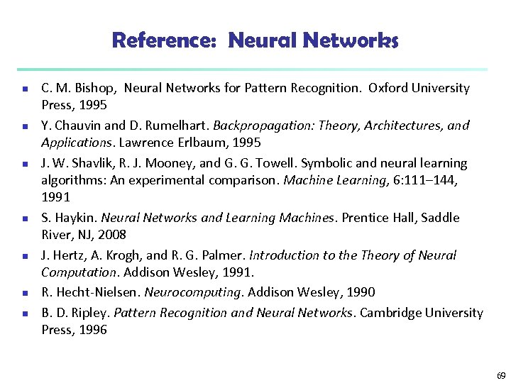 Reference: Neural Networks n n n n C. M. Bishop, Neural Networks for Pattern