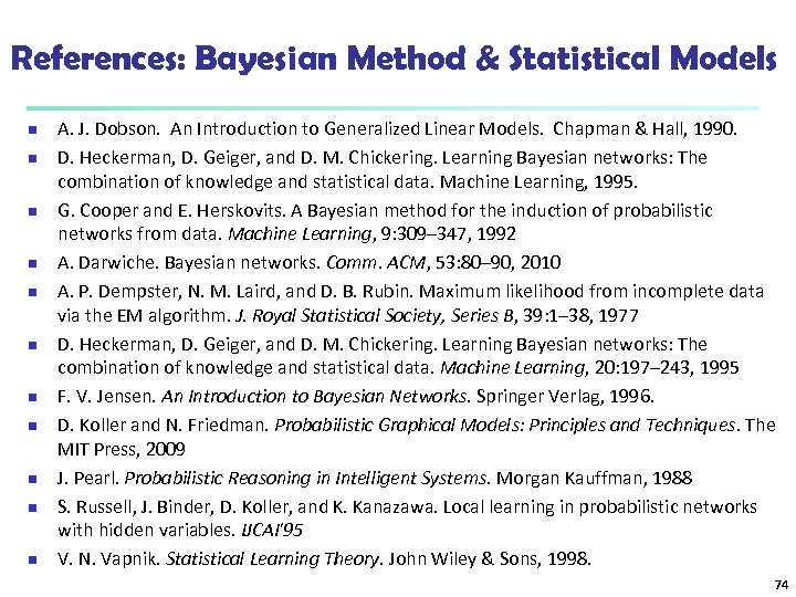 References: Bayesian Method & Statistical Models n n n A. J. Dobson. An Introduction