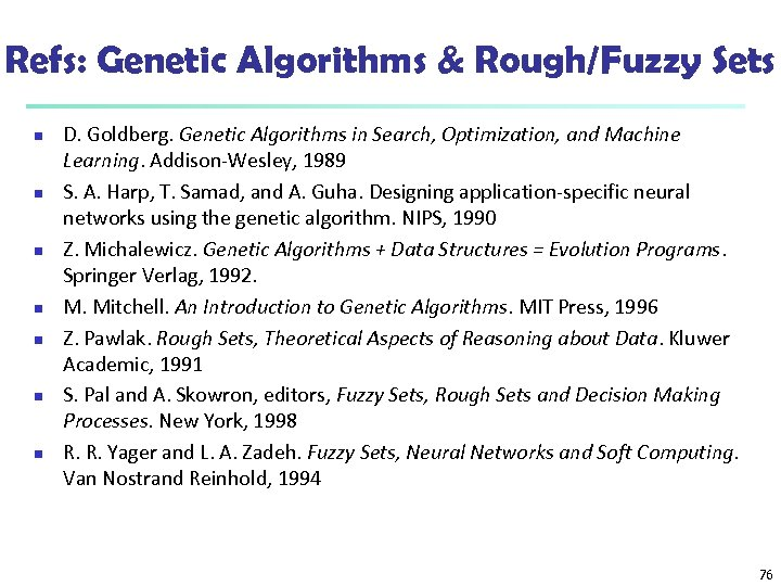 Refs: Genetic Algorithms & Rough/Fuzzy Sets n n n n D. Goldberg. Genetic Algorithms