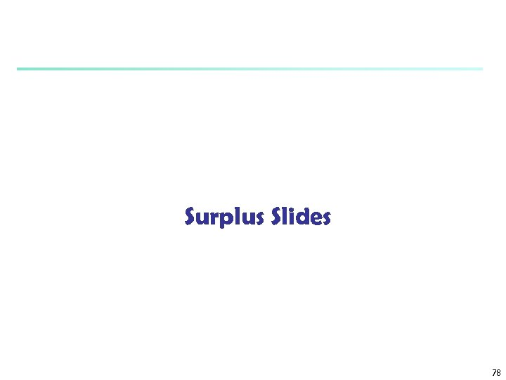 Surplus Slides 78