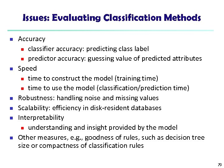 Issues: Evaluating Classification Methods n n n Accuracy n classifier accuracy: predicting class label