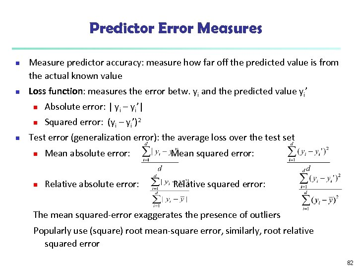 Predictor Error Measures n n Measure predictor accuracy: measure how far off the predicted