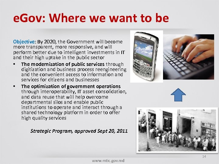 e. Gov: Where we want to be Objective: By 2020, the Government will become