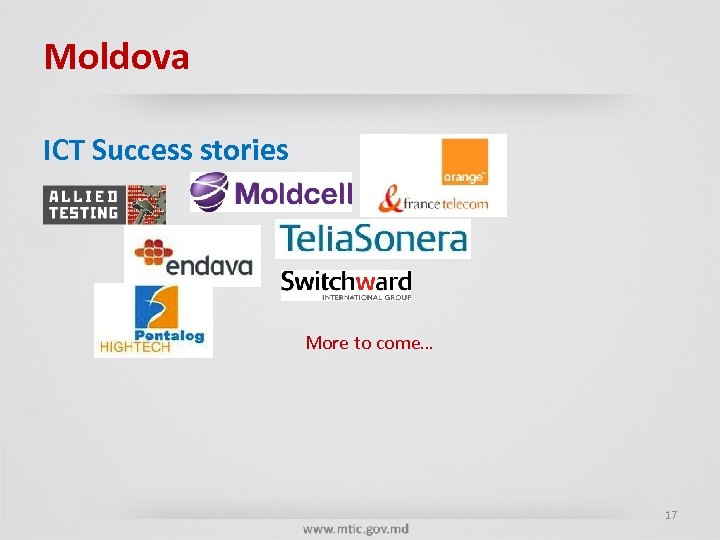 Moldova ICT Success stories More to come… 17
