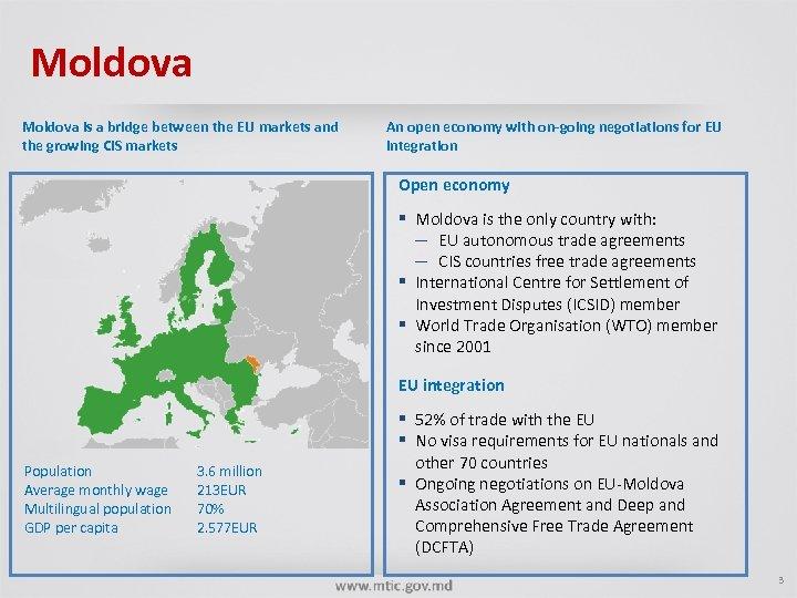 Moldova is a bridge between the EU markets and the growing CIS markets An