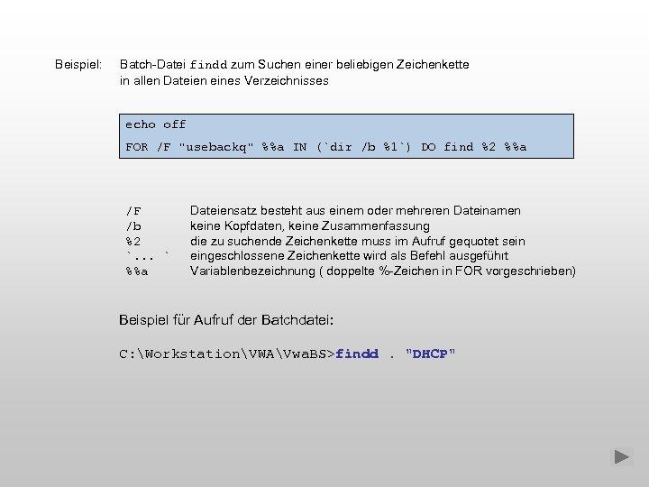 Beispiel: Batch-Datei findd zum Suchen einer beliebigen Zeichenkette in allen Dateien eines Verzeichnisses echo