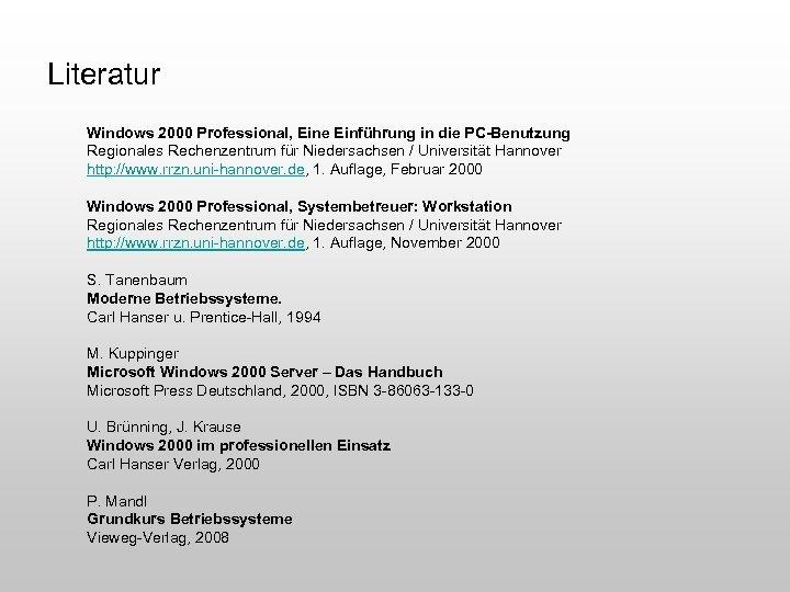 Literatur Windows 2000 Professional, Eine Einführung in die PC-Benutzung Regionales Rechenzentrum für Niedersachsen /