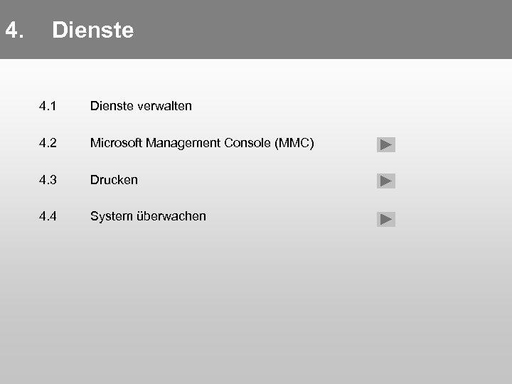 4. 4. 1 Dienste verwalten 4. 2 Microsoft Management Console (MMC) 4. 3 Drucken