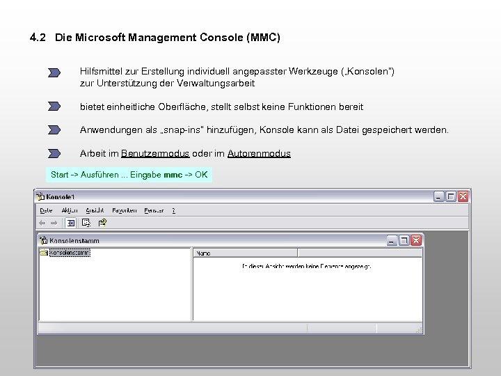 """4. 2 Die Microsoft Management Console (MMC) Hilfsmittel zur Erstellung individuell angepasster Werkzeuge (""""Konsolen"""")"""