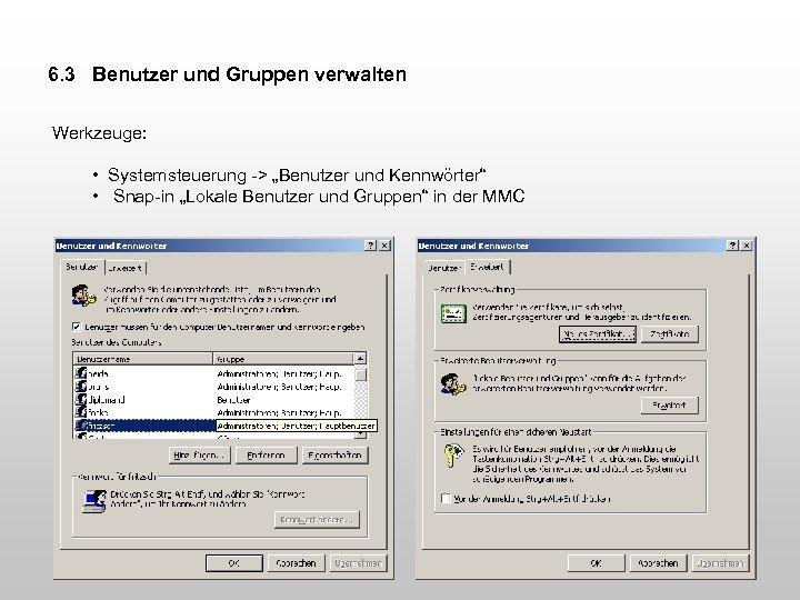 """6. 3 Benutzer und Gruppen verwalten Werkzeuge: • Systemsteuerung -> """"Benutzer und Kennwörter"""" •"""