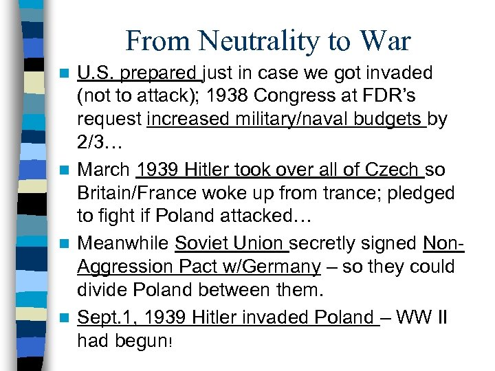 From Neutrality to War U. S. prepared just in case we got invaded (not