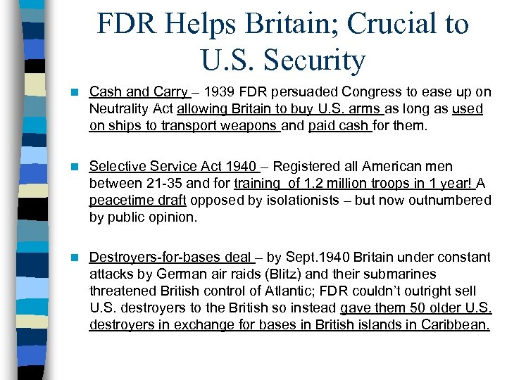 FDR Helps Britain; Crucial to U. S. Security n Cash and Carry – 1939