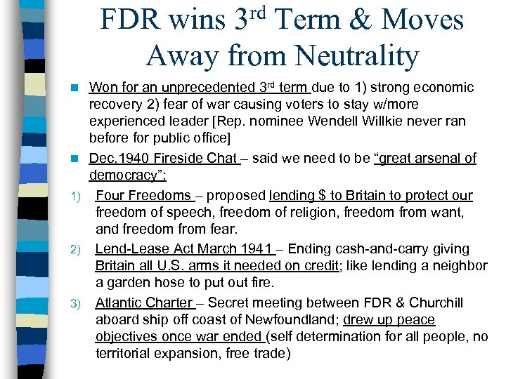 rd 3 FDR wins Term & Moves Away from Neutrality n n 1) 2)