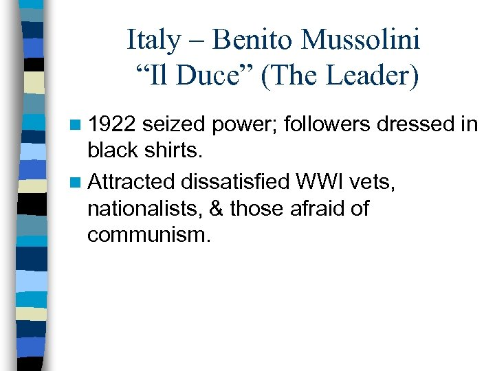"""Italy – Benito Mussolini """"Il Duce"""" (The Leader) n 1922 seized power; followers dressed"""