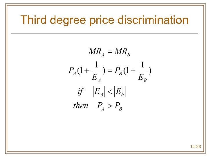 Third degree price discrimination 14 -23