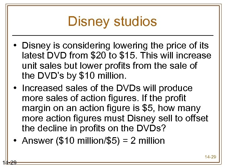 Disney studios • Disney is considering lowering the price of its latest DVD from