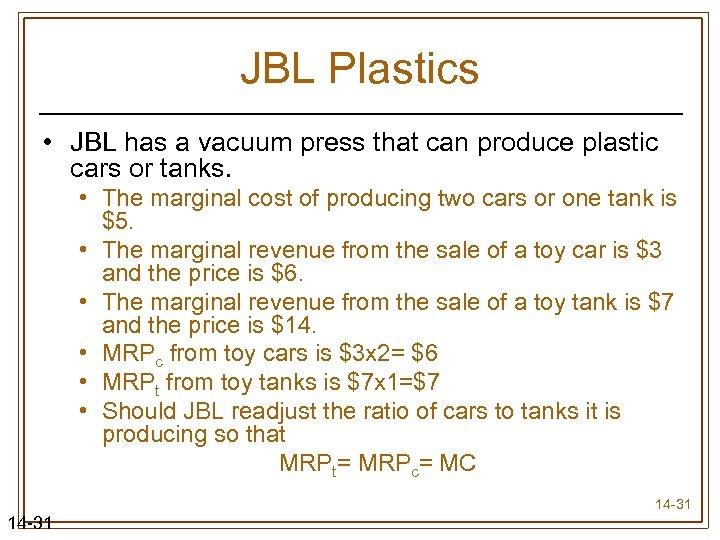 JBL Plastics • JBL has a vacuum press that can produce plastic cars or