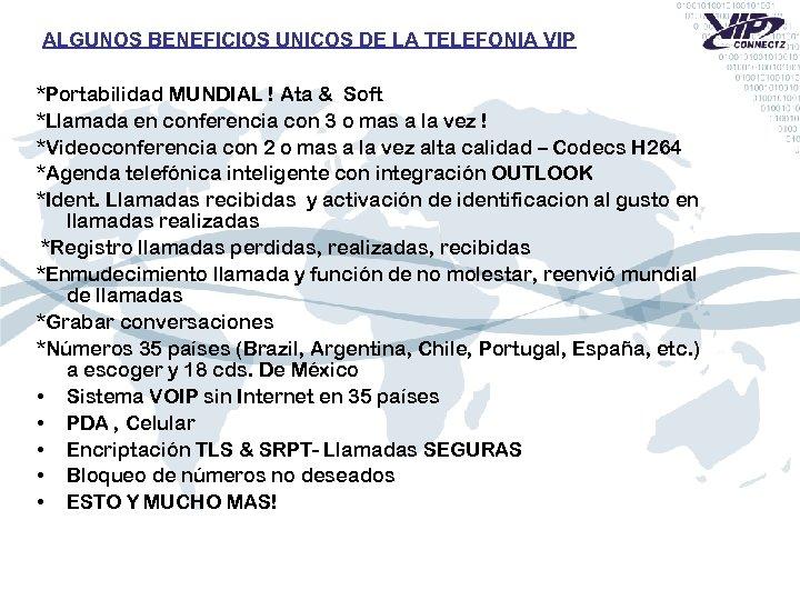 ALGUNOS BENEFICIOS UNICOS DE LA TELEFONIA VIP *Portabilidad MUNDIAL ! Ata & Soft *Llamada