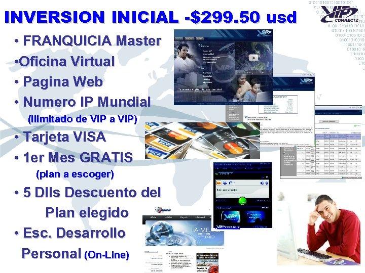 INVERSION INICIAL -$299. 50 usd • FRANQUICIA Master • Oficina Virtual • Pagina Web