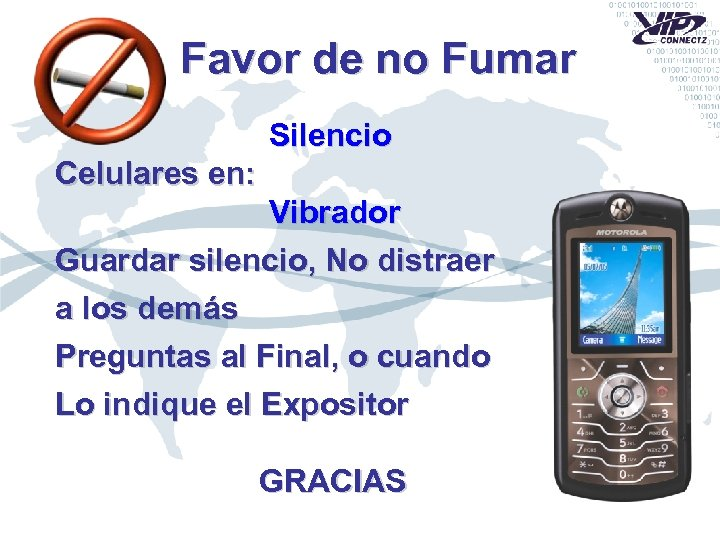 Favor de no Fumar Silencio Celulares en: Vibrador Guardar silencio, No distraer a los