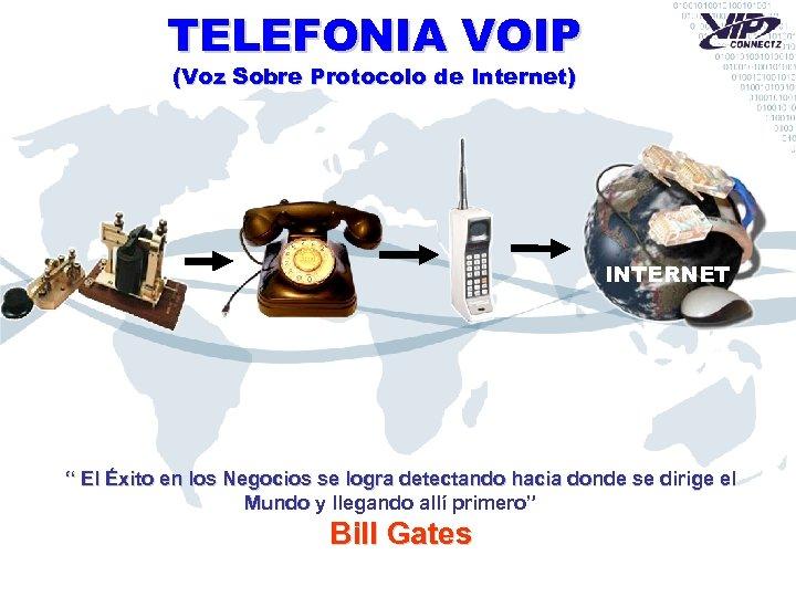 """TELEFONIA VOIP (Voz Sobre Protocolo de Internet) INTERNET """" El Éxito en los Negocios"""