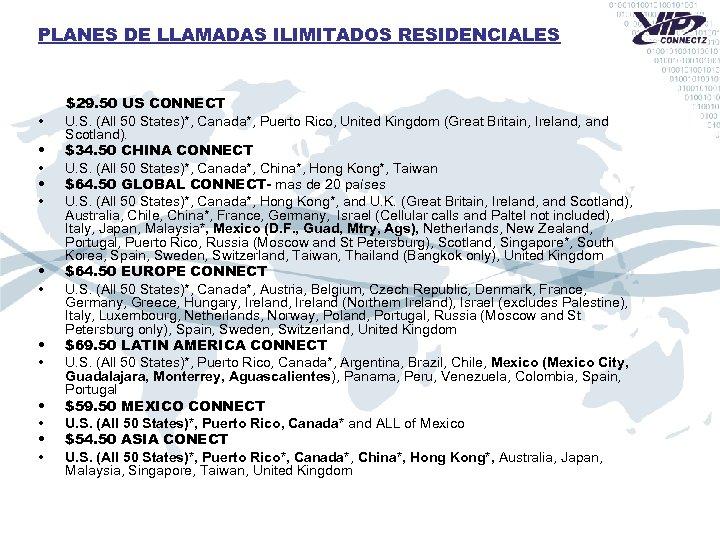 PLANES DE LLAMADAS ILIMITADOS RESIDENCIALES • • • • $29. 50 US CONNECT U.