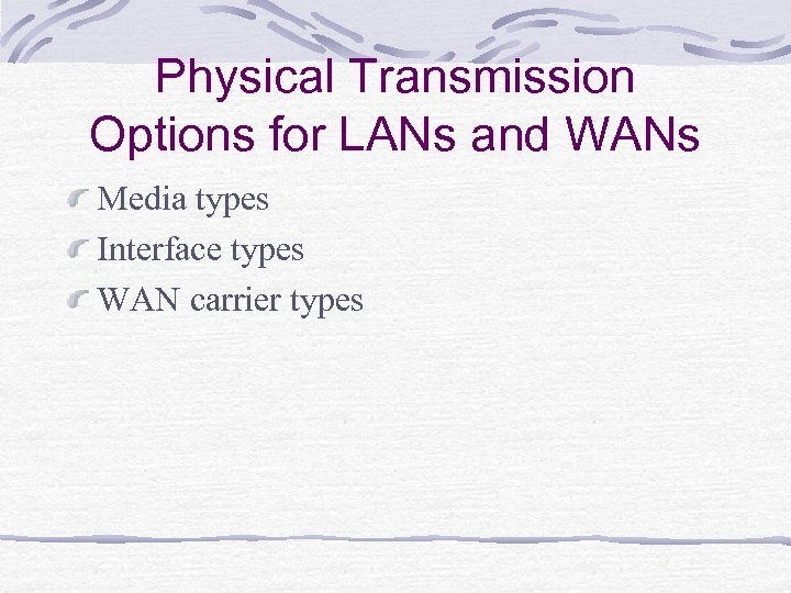 Physical Transmission Options Chapter 3 Learning Objectives
