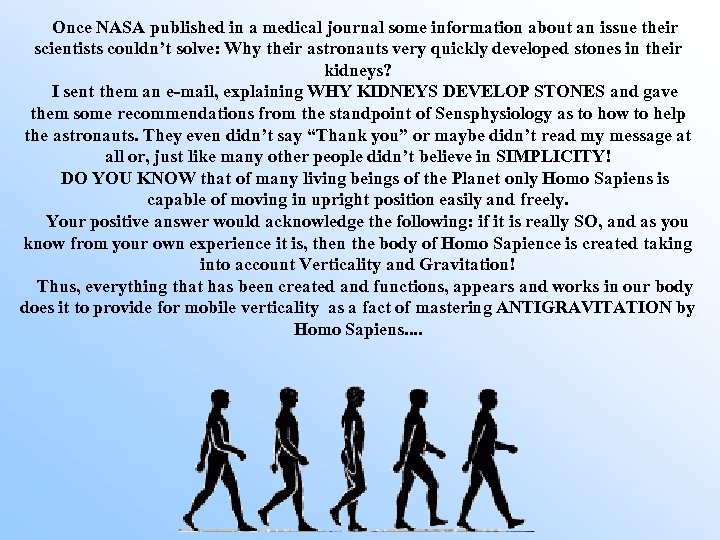 Once NASA published in a medical journal some information about an issue their scientists