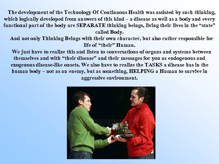 The development of the Technology Of Continuous Health was assisted by such thinking, which