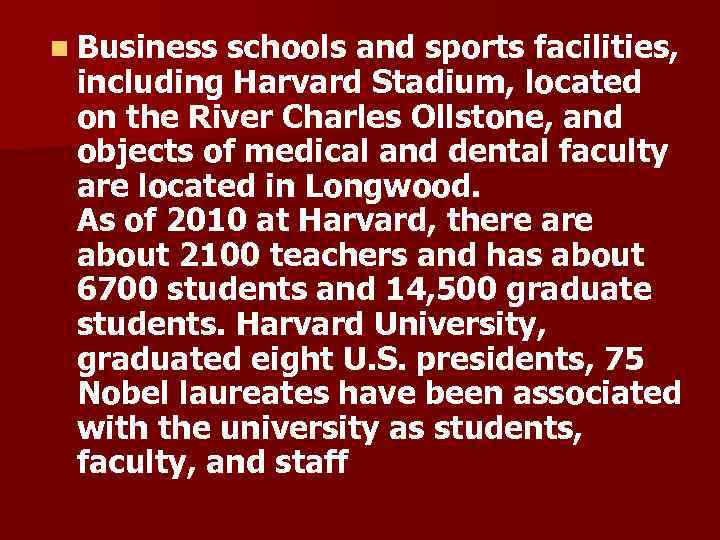 n Business schools and sports facilities, including Harvard Stadium, located on the River Charles