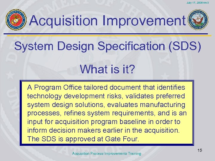 July 17, 2008 rev 3 Acquisition Improvement System Design Specification (SDS) What is it?