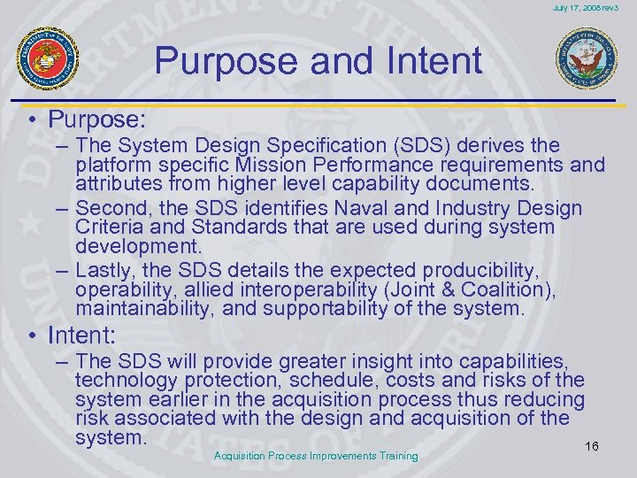 July 17, 2008 rev 3 Purpose and Intent • Purpose: – The System Design