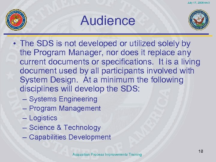 July 17, 2008 rev 3 Audience • The SDS is not developed or utilized