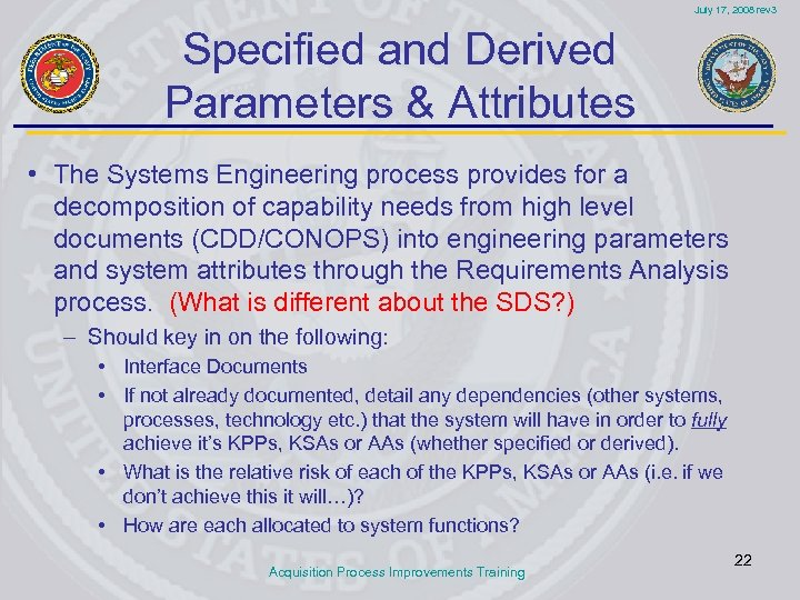 July 17, 2008 rev 3 Specified and Derived Parameters & Attributes • The Systems