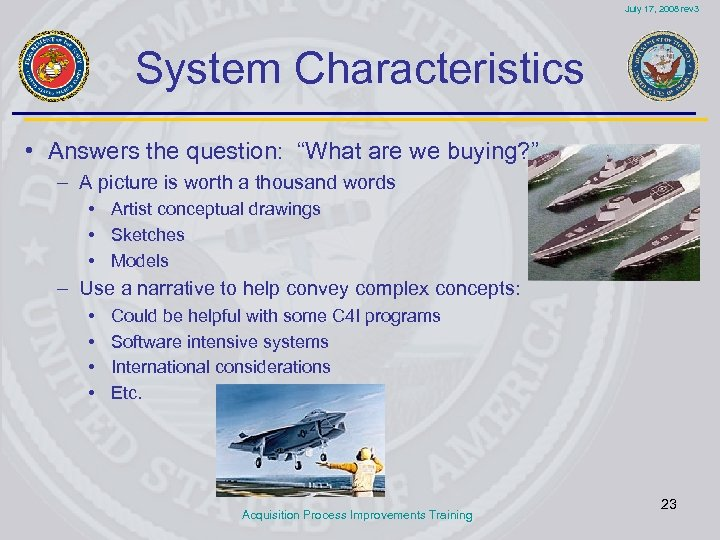 """July 17, 2008 rev 3 System Characteristics • Answers the question: """"What are we"""