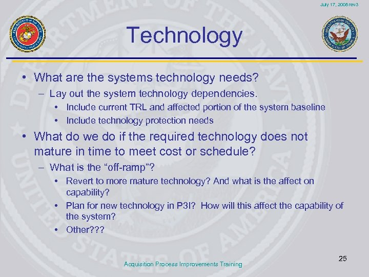 July 17, 2008 rev 3 Technology • What are the systems technology needs? –