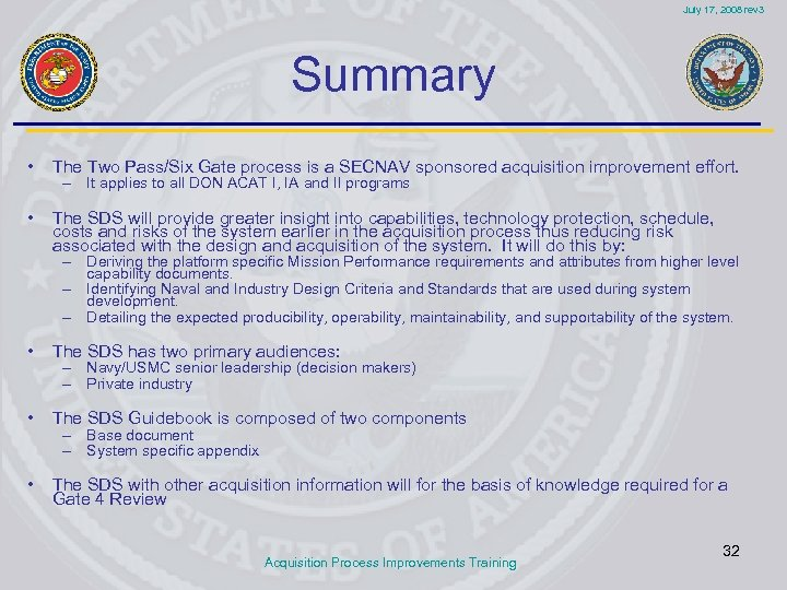 July 17, 2008 rev 3 Summary • The Two Pass/Six Gate process is a