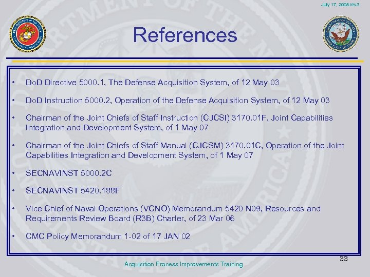 July 17, 2008 rev 3 References • Do. D Directive 5000. 1, The Defense