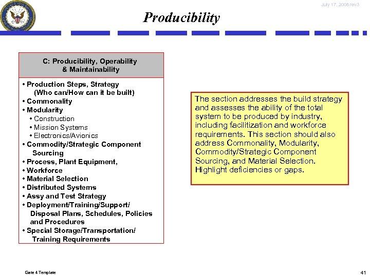 July 17, 2008 rev 3 Producibility C: Producibility, Operability & Maintainability • Production Steps,