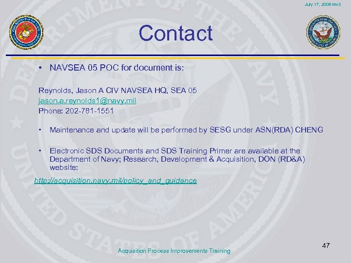 July 17, 2008 rev 3 Contact • NAVSEA 05 POC for document is: Reynolds,
