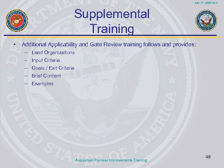 July 17, 2008 rev 3 Supplemental Training • Additional Applicability and Gate Review training