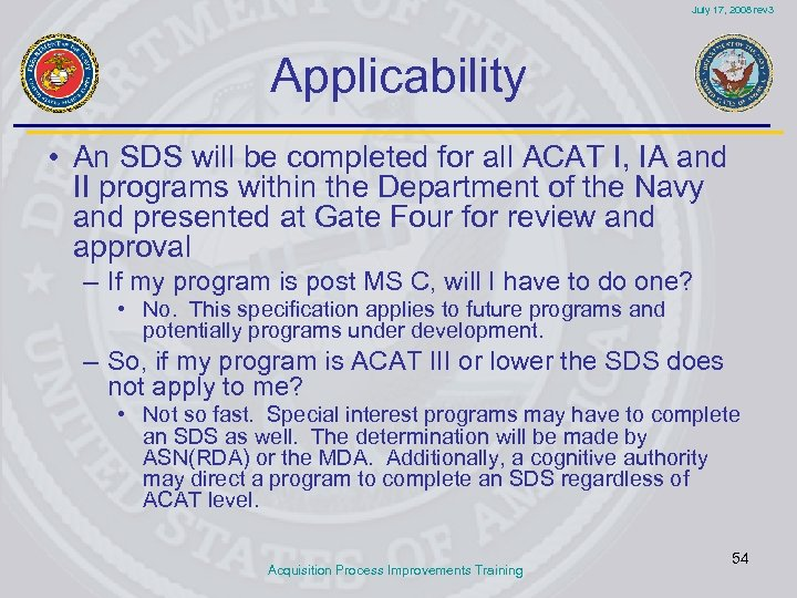 July 17, 2008 rev 3 Applicability • An SDS will be completed for all