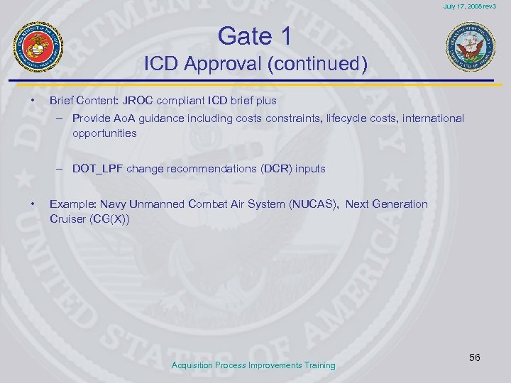 July 17, 2008 rev 3 Gate 1 ICD Approval (continued) • Brief Content: JROC