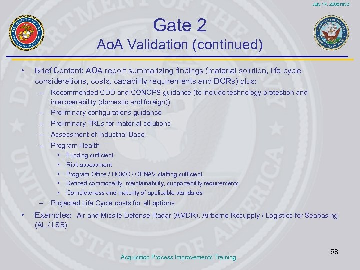 July 17, 2008 rev 3 Gate 2 Ao. A Validation (continued) • Brief Content: