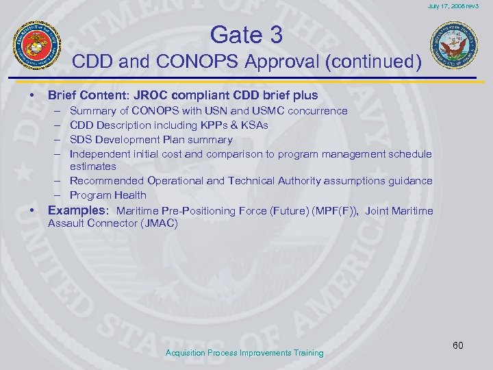 July 17, 2008 rev 3 Gate 3 CDD and CONOPS Approval (continued) • Brief