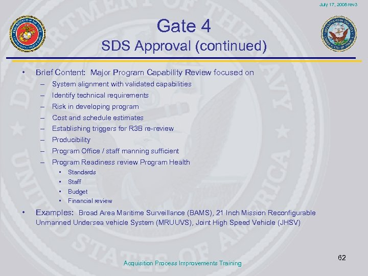 July 17, 2008 rev 3 Gate 4 SDS Approval (continued) • Brief Content: Major