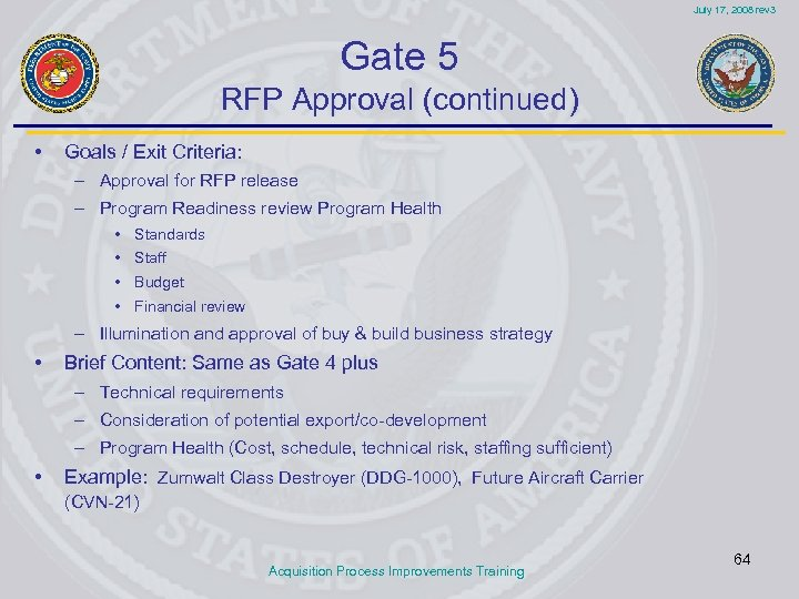 July 17, 2008 rev 3 Gate 5 RFP Approval (continued) • Goals / Exit