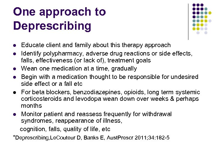 One approach to Deprescribing Educate client and family about this therapy approach l Identify