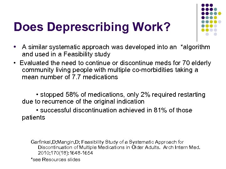Does Deprescribing Work? • A similar systematic approach was developed into an *algorithm and